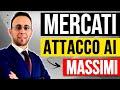 Mercati, attacco ai massimi