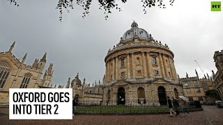 Oxford enters Tier 2 - but surrounding areas with higher infections won't