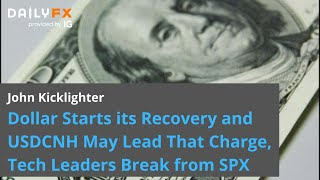 S&P500 INDEX Dollar Starts its Recovery and USDCNH May Lead That Chart, Tech Leaders Break from SPX