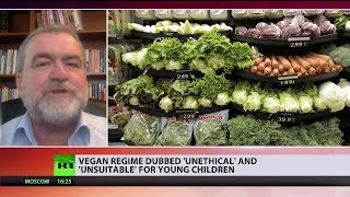 Vegan regime dubbed 'unethical' and 'unsuitable' for young children