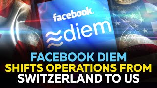 FACEBOOK INC. Facebook shifts crypto project Diem from Switzerland to the US