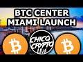 Bitcoin - Bitcoin Center Miami Launch Live with Chico Crypto
