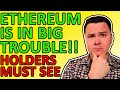 ETHEREUM IN BIG TROUBLE!!! BUT THERE IS GOOD ETHEREUM NEWS IN 2021 [Crypto Holders Must See]