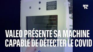 VALEO Valeo présente sa machine capable de détecter le Covid